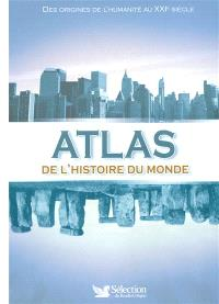 Atlas de l'histoire du monde : des origines de l'humanité au XXIe siècle