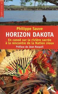 Horizon Dakota : en canoë sur la rivière sacrée à la rencontre de la nation Sioux