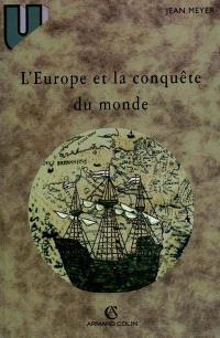 L'Europe et la conquête du monde : XVIe-XVIIIe siècles