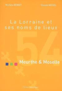 La Lorraine et ses noms de lieux, Meurthe-et-Moselle