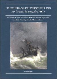 Le naufrage du Terschelling sur les côtes du Bengale : 1661