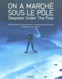 On a marché sous le Pôle = Deepsea Under The Pole