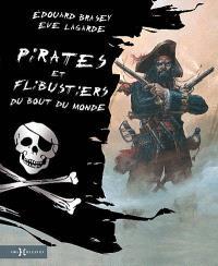 Pirates et flibustiers du bout du monde