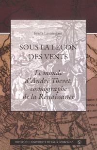 Sous la leçon des vents : le monde d'André Thevet cosmographe de la Renaissance