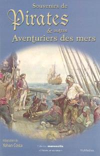 Souvenirs de pirates et autres aventuriers de mers