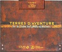 Terres d'aventure : sur les traces des grands explorateurs