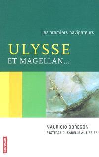 Ulysse et Magellan... : les premiers navigateurs
