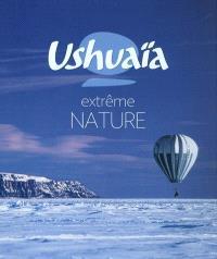 Ushuaïa : extrême nature