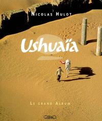 Ushuaïa : le grand album