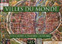 Villes du monde : les cartes à travers l'histoire