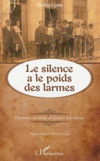 Le silence a le poids des larmes : mémoire familiale et réalités d'archives