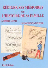 Rédiger ses mémoires ou l'histoire de sa famille : la méthode à suivre