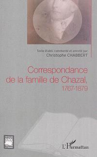 Correspondance de la famille de Chazal : 1767-1879