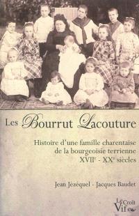 Les Bourrut Lacouture : histoire d'une famille charentaise de la bourgeoisie terrienne, XVIIe-XXe siècle