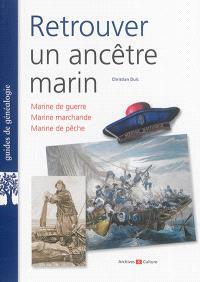 Retrouver un ancêtre marin : marine de guerrre, marine marchande, marine de pêche
