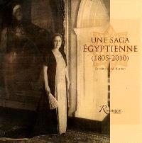Une saga égyptienne : 1805-2010