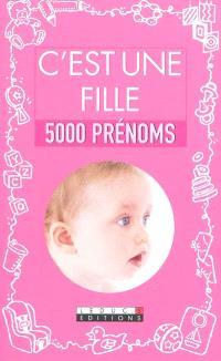 C'est une fille : 5.000 prénoms