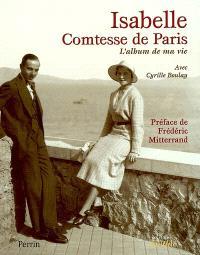 Isabelle, comtesse de Paris : l'album de ma vie