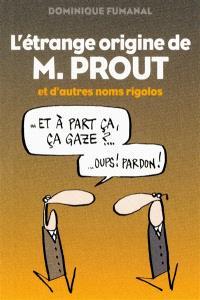 L'étrange origine de M. Prout et d'autres noms rigolos
