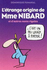 L'étrange origine de Mme Nibard et d'autres noms rigolos