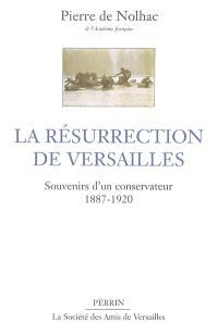 La résurrection de Versailles : souvenirs d'un conservateur 1887-1920
