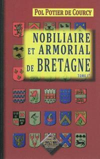 Nobiliaire et armorial de Bretagne. Volume 1