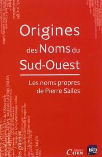 Origines des noms du Sud-Ouest : les noms propres de Pierre Salles
