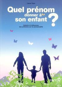 Quel prénom donner à son enfant ? : histoire et influences des prénoms sur la personnalité