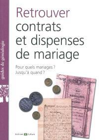 Retrouver contrats et dispenses de mariages : pour quels mariages ? jusqu'à quand ?