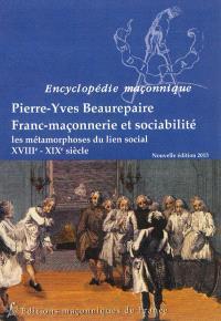 Franc-maçonnerie et sociabilité : les métamorphoses du lien social, XVIIIe-XIXe siècle