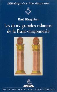 Les deux grandes colonnes de la franc-maçonnerie : les colonnes du Temple de Salomon, les mots sacrés des deux premiers grades