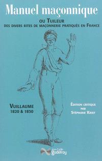 Manuel maçonnique ou Tuileur des divers rites de maçonnerie pratiqués en France, 1820 & 1830