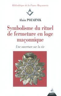 Symbolisme du rituel de fermeture en loge maçonnique : une ouverture sur la vie
