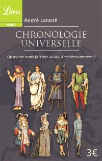 Chronologie universelle : qu'avons-nous fait ces 20.000 dernières années