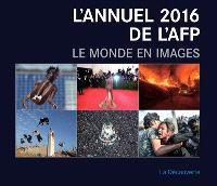 L'annuel 2016 de l'AFP : le monde en images