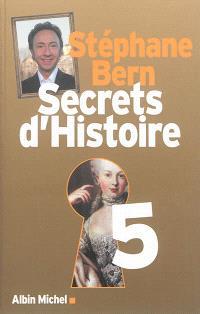 Secrets d'histoire. Volume 5