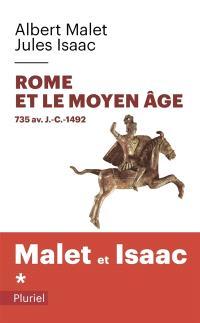 L'histoire. Volume 1, Rome et le Moyen Âge : 735 av. J.-C.-1492