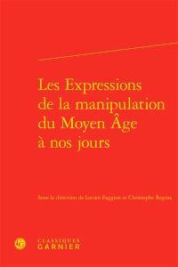 Les expressions de la manipulation du Moyen Age à nos jours
