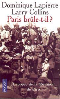 Paris brûle-t-il ? : histoire de la libération de Paris, 25 août 1944