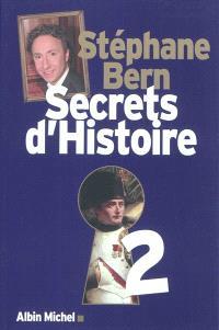 Secrets d'histoire. Volume 2