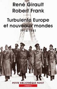 Histoire des relations internationales contemporaines. Volume 2, Turbulente Europe et nouveaux mondes, 1914-1941