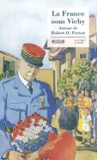 La France sous Vichy : autour de Robert O. Paxton