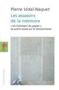 Les assassins de la mémoire : Un Eichmann de papier et autres essais sur le révisionnisme