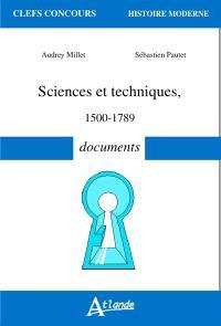 Sciences et techniques : 1500-1789 : documents