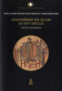 Gouverner en Islam : Xe-XVe siècle : textes et documents
