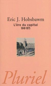 L'ère du capital : 1848-1875