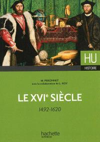 Le XVIe siècle, 1492-1620