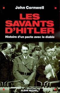 Les savants d'Hitler : histoire d'un pacte avec le diable