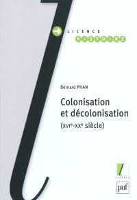 Colonisation et décolonisation : XVIe-XXe siècle