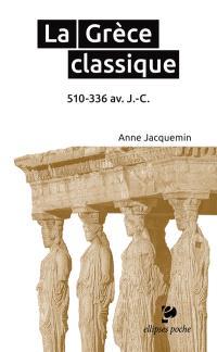 La Grèce classique : 510-336 av. J.-C.